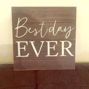 Best DAY Ever pallet sign